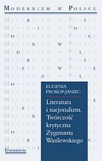 Literatura i nacjonalizm. Twórczość krytyczna Zygmunta Wasilewskiego - okładka książki