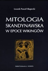 Mitologia skandynawska w epoce Wikingów - okładka książki