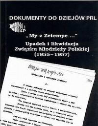 My z Zetempe... Upadek i likwidacja - okładka książki