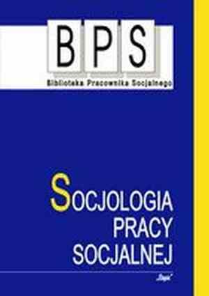 Socjologia pracy socjalnej. Seria: - okładka książki