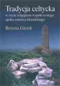 Tradycja celtycka w życiu religijnym współczesnego społeczeństwa irlandzkiego - okładka książki