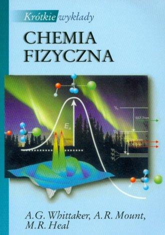 Chemia fizyczna. Seria: Krótkie - okładka książki