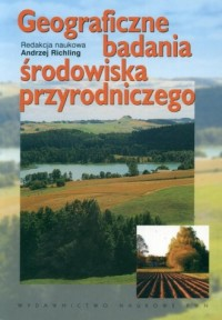 Geograficzne badania środowiska przyrodniczego - okładka książki