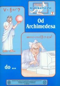 Miniatury matematyczne 7. Od Archimedesa - okładka książki