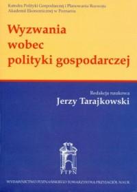 Wyzwania wobec polityki gospodarczej - okładka książki