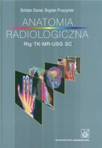 Anatomia radiologiczna Rtg TK MR USG S.C. - okładka książki