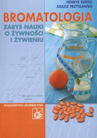 Bromatologia. Zarys nauki o żywności - okładka książki