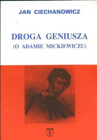 Droga geniusza. O Adamie Mickiewiczu - okładka książki