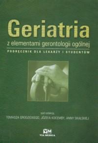 Geriatria z elementami gerontologii ogólnej - okładka książki