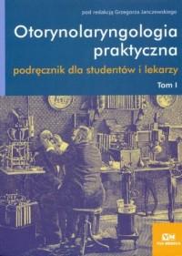 Otorynolaryngologia praktyczna. Tom 1 - okładka książki