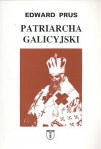Patriarcha galicyjski - okładka książki