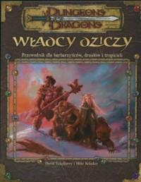 Władcy Dziczy. Przewodnik dla bardów, druidów i tropicieli - okładka książki