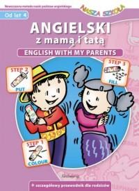 Angielski z mamą i tatą. Nowoczesna metoda nauki podstaw angielskiego - okładka podręcznika