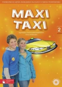 Maxi Taxi 2. Klasa 4-6. Szkoła podstawowa. Podręcznik do języka angielskiego (+ CD) - okładka podręcznika