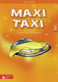 Maxi Taxi 2. Klasa 4-6. Szkoła podstawowa. Zeszyt ćwiczeń do języka angielskiego - okładka podręcznika