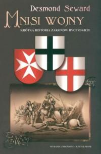 Mnisi Wojny. Krótka historia zakonów rycerskich - okładka książki
