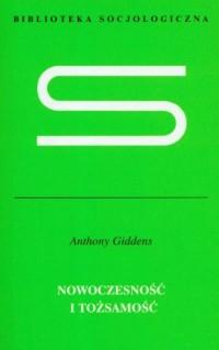 Nowoczesność i tożsamość. Seria: Biblioteka socjologiczna - okładka książki