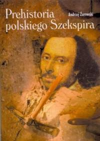 Prehistoria polskiego Szekspira - okładka książki