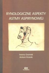 Rynologiczne aspekty astmy aspirynowej - okładka książki