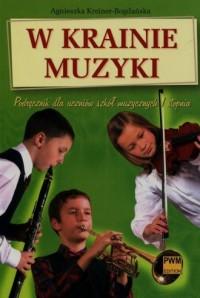 W krainie muzyki. Podręcznik dla uczniów szkół muzycznych I stopnia - okładka podręcznika