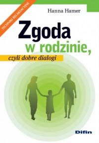 Zgoda w rodzinie, czyli dobre dialogi - okładka książki