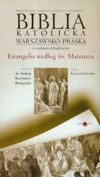 Biblia katolicka warszawsko-praska w wydaniu dźwiękowym cz. 3. Ewangelia według świętego Mateusza (CD) - okładka książki