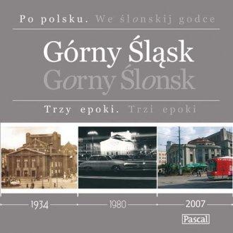 Górny Śląsk. Trzy epoki - okładka książki