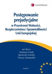 Postępowanie prejudycjalne w Przestrzeni Wolności Bezpieczeństwa i Sprawiedliwości Unii Europejskie - okładka książki