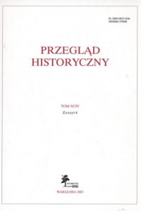Przegląd Historyczny. Tom XCIV. Zeszyt 4 / 2003 - okładka książki