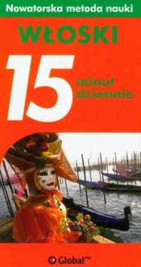 Włoski 15 minut dziennie. Nowatorska metoda nauki - okładka książki