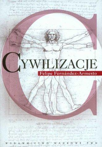 Cywilizacje. Kultura, ambicje i przekształcanie natury