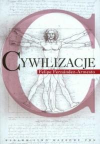 Cywilizacje. Kultura, ambicje i - okładka książki