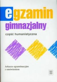 Egzamin gimnazjalny. Część humanistyczna. Arkusze egzaminacyjne z omówieniem - okładka podręcznika
