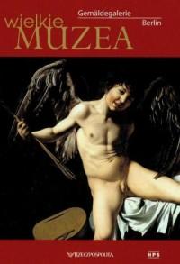 Gemaldegalerie Berlin. Seria: Wielkie Muzea. Tom 24 - okładka książki