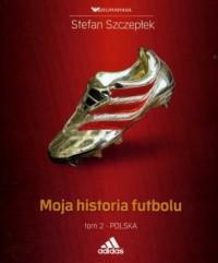 Moja historia futbolu. Tom 2 - okładka książki