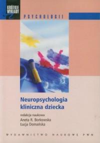 Neuropsychologia kliniczna dziecka. - okładka książki
