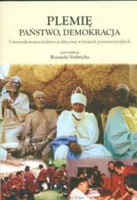 Plemię, państwo, demokracja - okładka książki