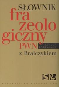 Słownik frazeologiczny PWN z Bralczykiem - okładka książki