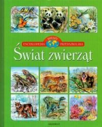 Świat zwierząt. Encyklopedia wiedzy przedszkolaka - okładka książki