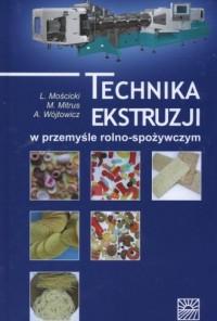 Technika ekstruzji w przemyśle rolno - spożywczym - okładka książki