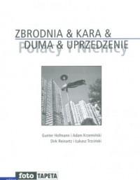 Zbrodnia & kara & duma & uprzedzenie - okładka książki