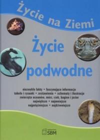 Życie na Ziemi. Życie podwodne - okładka książki