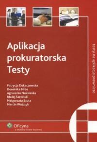 Aplikacja prokuratorska. Testy - okładka książki