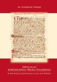 Ewolucja kościelnego prawa polskiego w świetle kodyfikacji do XIX wieku - okładka książki
