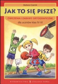 Jak to się pisze? Dla uczniów klas 4-6 - okładka książki