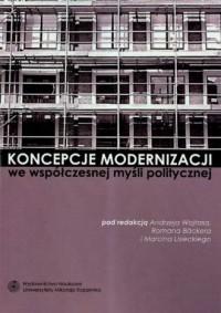 Koncepcje modernizacji we współczesnej myśli politycznej - okładka książki