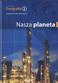 Nasza planeta. Geografia 2. Gimnazjum. - okładka podręcznika