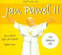 Nazywam się Jan Paweł II (CD) - okładka książki