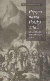 Piękna nasza Polska cała - okładka książki