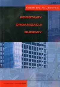 Podstawy organizacji budowy - okładka książki